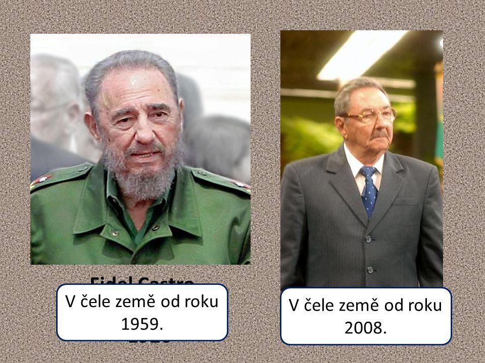 Fidel Castro Kuba * 1926 Raúl Castro * 1931