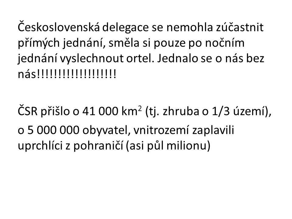 Československá delegace se nemohla zúčastnit přímých jednání, směla si pouze po nočním jednání vyslechnout ortel. Jednalo se o nás bez nás!!!!!!!!!!!!!!!!!!!