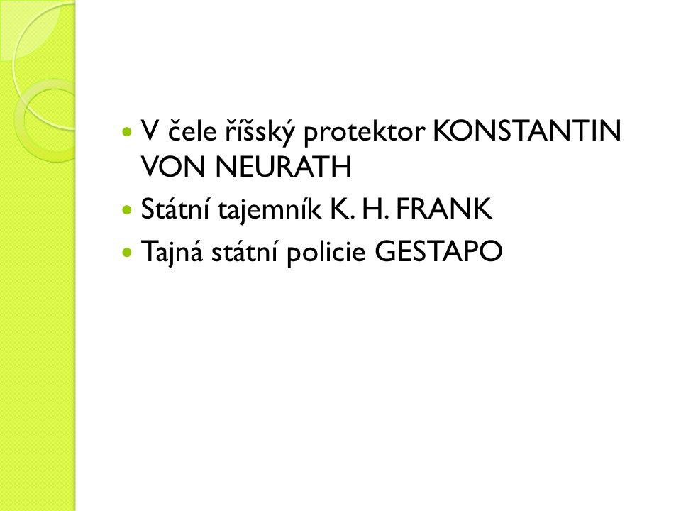 V čele říšský protektor KONSTANTIN VON NEURATH