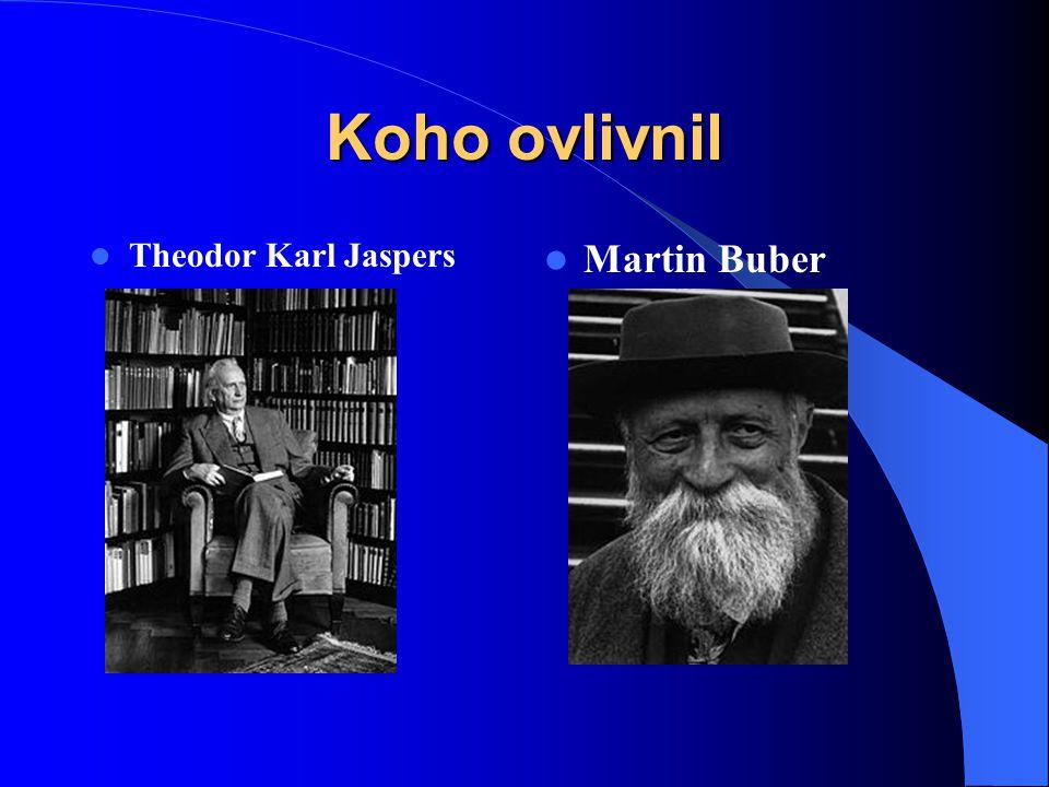 Koho ovlivnil Theodor Karl Jaspers Martin Buber