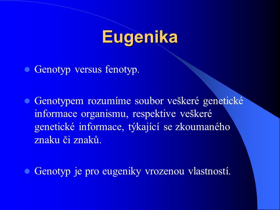 Eugenika Genotyp versus fenotyp.