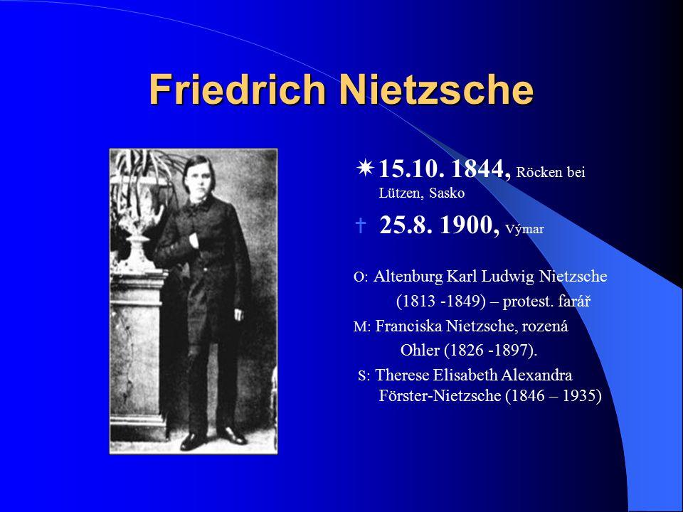 Friedrich Nietzsche 15.10. 1844, Röcken bei Lützen, Sasko