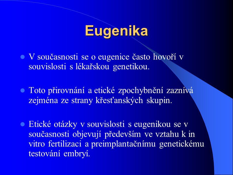 Eugenika V současnosti se o eugenice často hovoří v souvislosti s lékařskou genetikou.