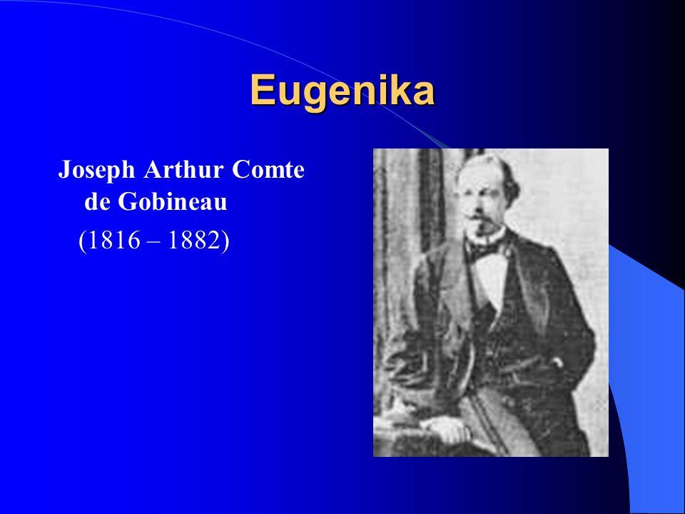 Eugenika Joseph Arthur Comte de Gobineau (1816 – 1882)