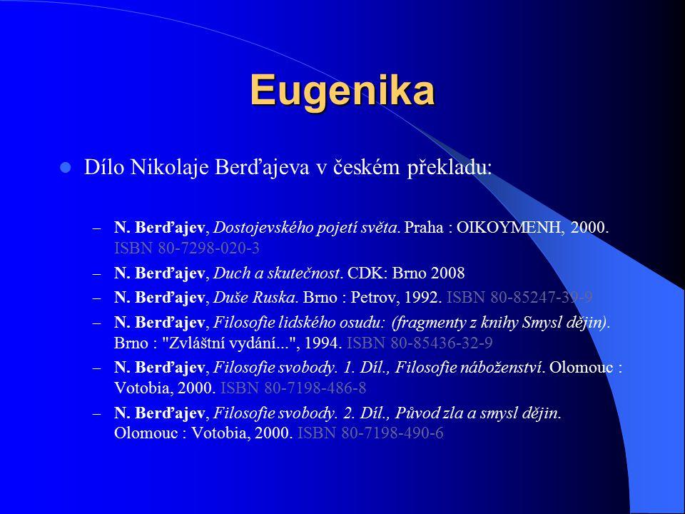Eugenika Dílo Nikolaje Berďajeva v českém překladu: