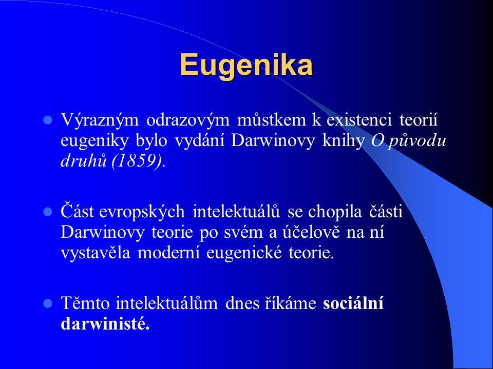 Eugenika Výrazným odrazovým můstkem k existenci teorií eugeniky bylo vydání Darwinovy knihy O původu druhů (1859).