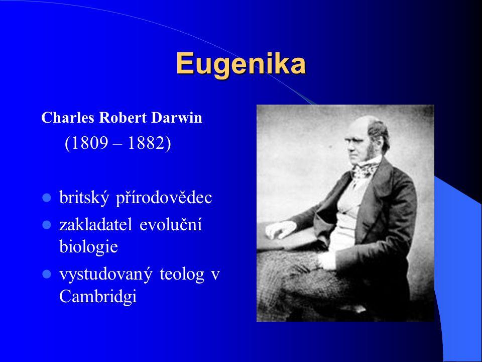 Eugenika (1809 – 1882) britský přírodovědec