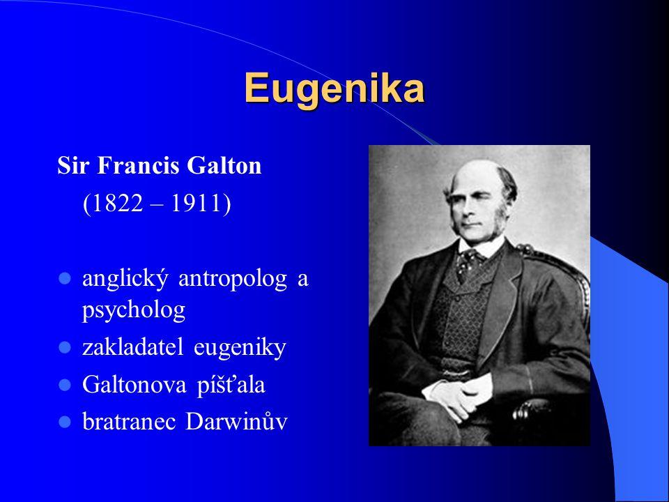 Eugenika Sir Francis Galton (1822 – 1911)