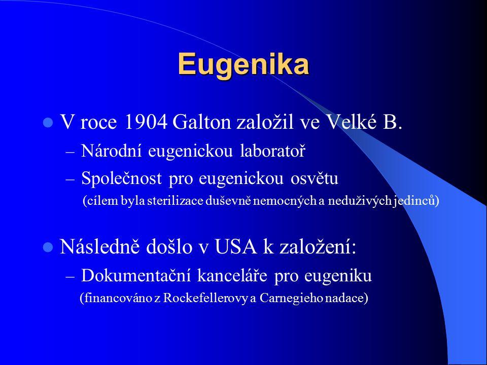 Eugenika V roce 1904 Galton založil ve Velké B.