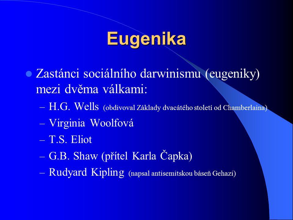 Eugenika Zastánci sociálního darwinismu (eugeniky) mezi dvěma válkami: