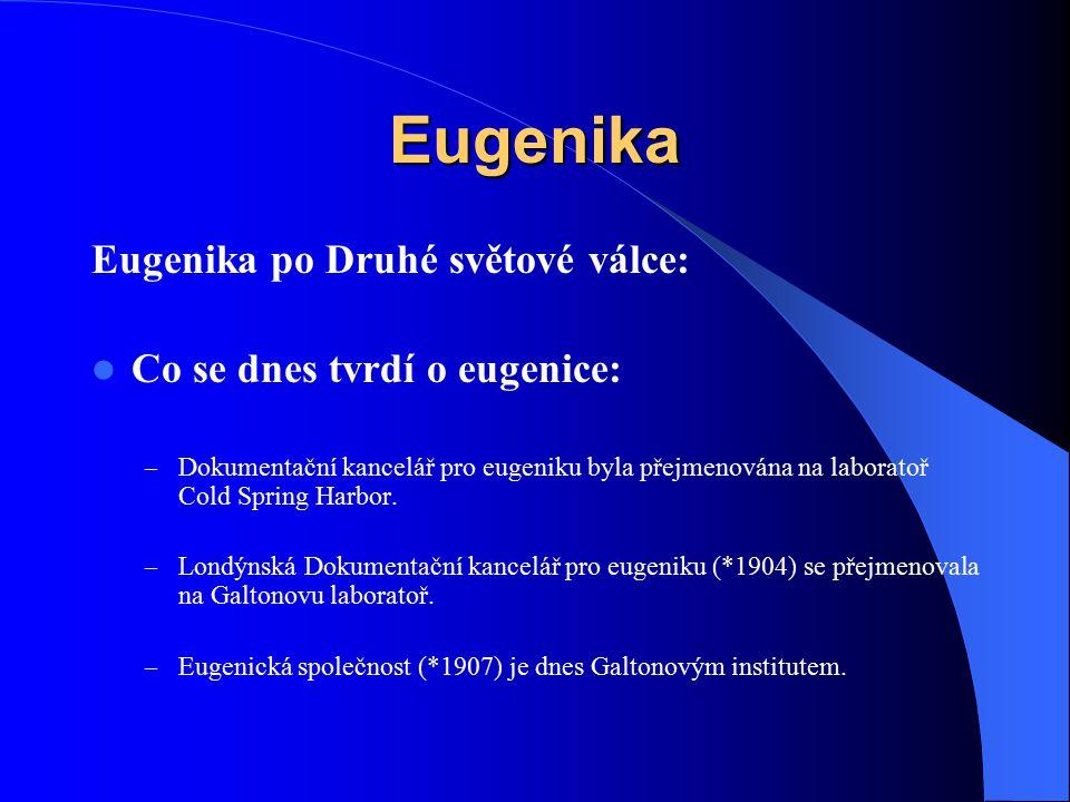 Eugenika Eugenika po Druhé světové válce: Co se dnes tvrdí o eugenice: