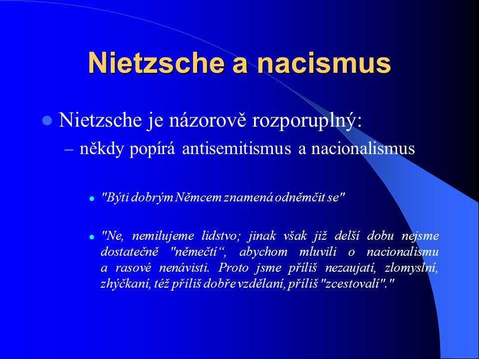 Nietzsche a nacismus Nietzsche je názorově rozporuplný: