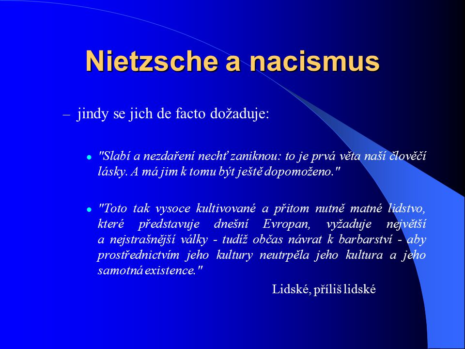 Nietzsche a nacismus jindy se jich de facto dožaduje:
