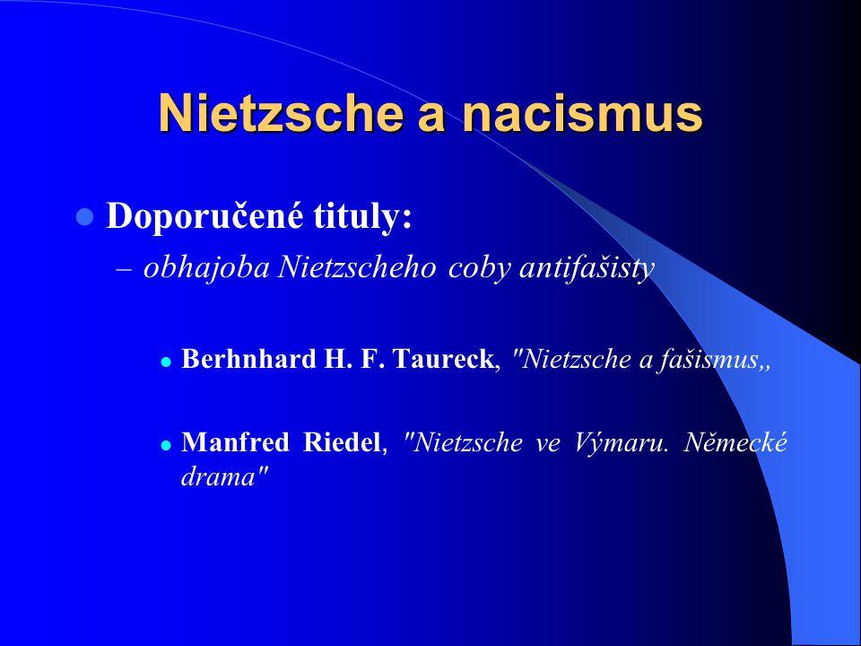 Nietzsche a nacismus Doporučené tituly: