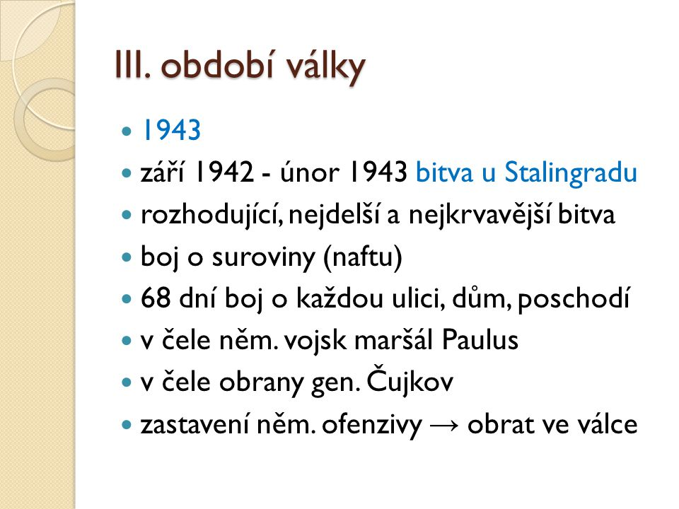 III. období války 1943 září 1942 - únor 1943 bitva u Stalingradu