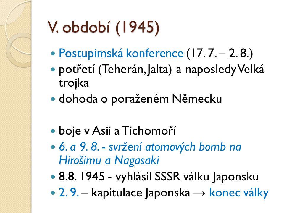V. období (1945) Postupimská konference (17. 7. – 2. 8.)