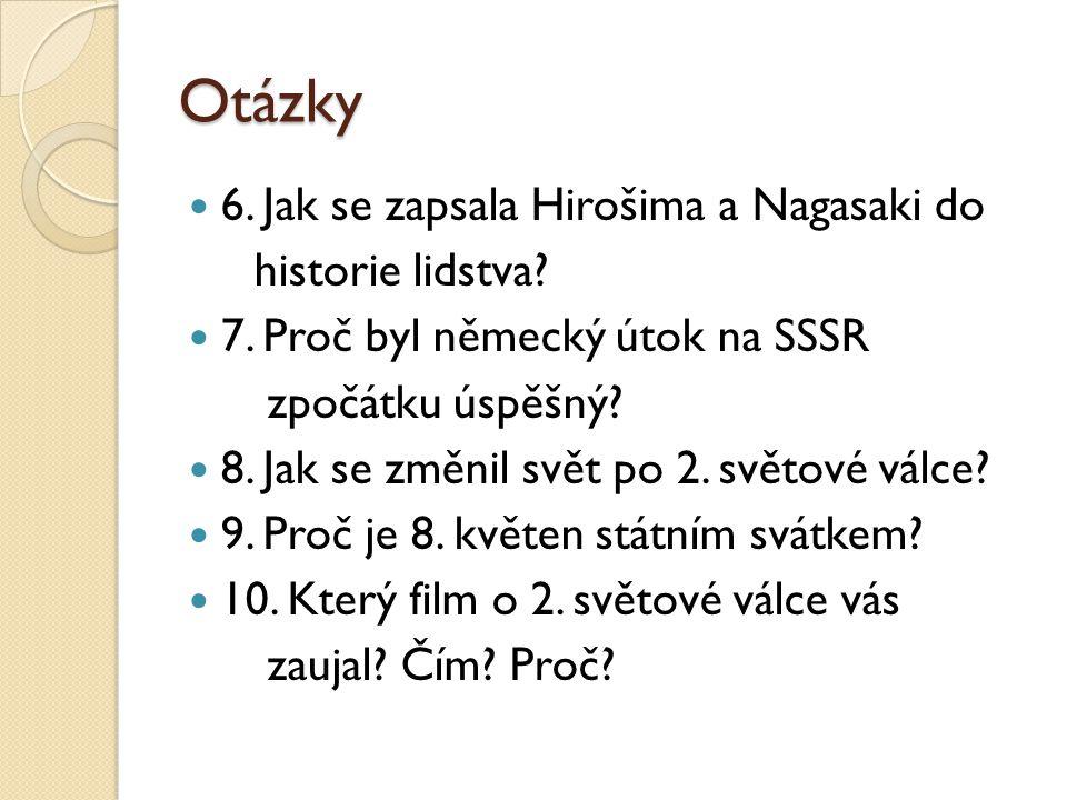 Otázky 6. Jak se zapsala Hirošima a Nagasaki do historie lidstva