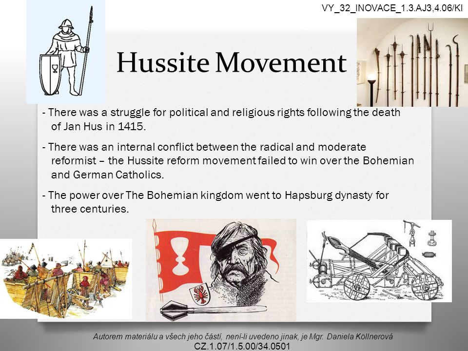 VY_32_INOVACE_1.3.AJ3,4.06/Kl Hussite Movement. - There was a struggle for political and religious rights following the death.