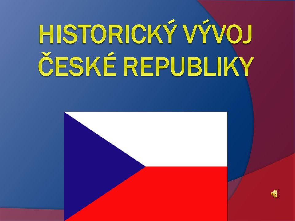 Historický vývoj České republiky