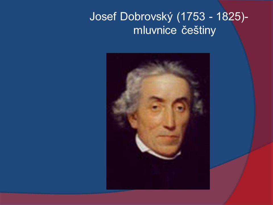 Josef Dobrovský (1753 - 1825)-mluvnice češtiny