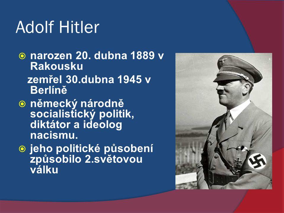 Adolf Hitler narozen 20. dubna 1889 v Rakousku