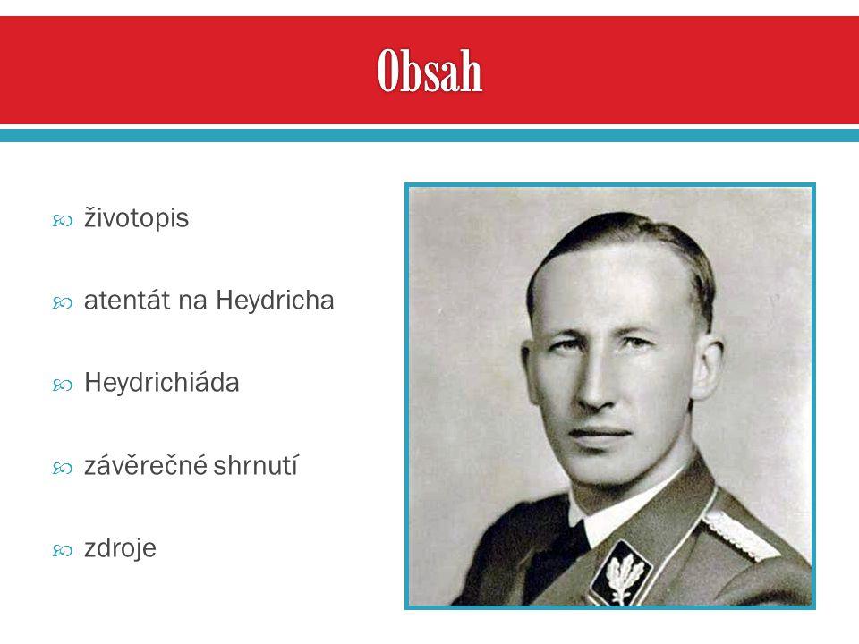 Obsah životopis atentát na Heydricha Heydrichiáda závěrečné shrnutí
