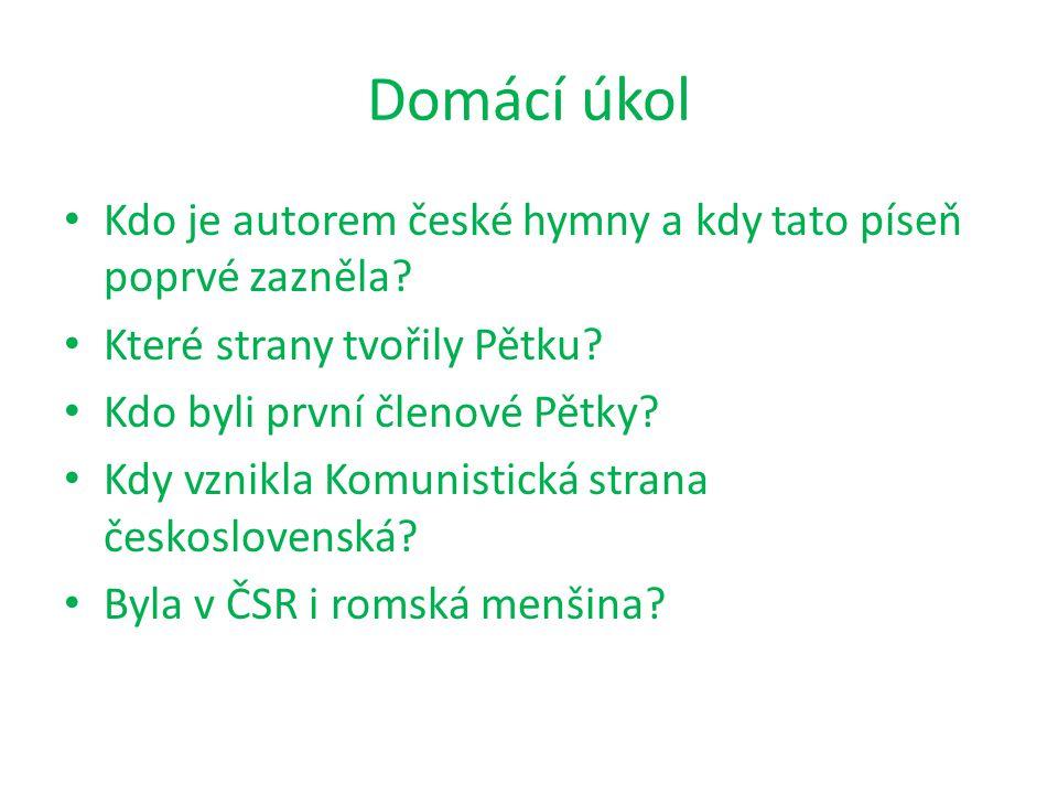 Domácí úkol Kdo je autorem české hymny a kdy tato píseň poprvé zazněla Které strany tvořily Pětku