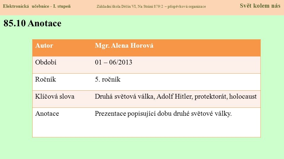 85.10 Anotace Autor Mgr. Alena Horová Období 01 – 06/2013 Ročník