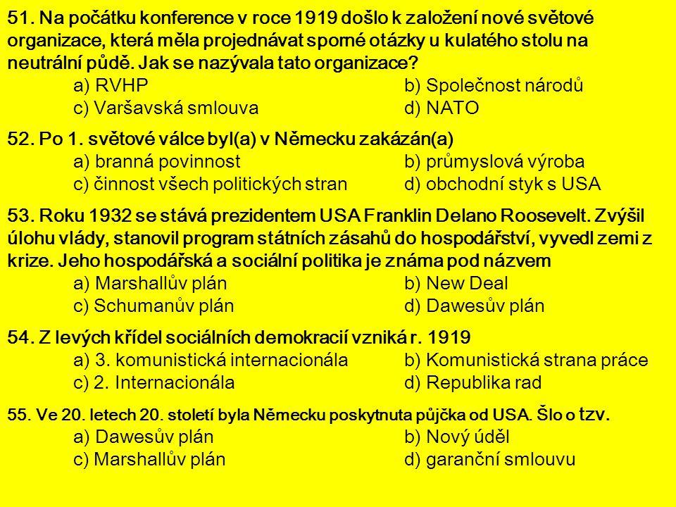 a) RVHP b) Společnost národů c) Varšavská smlouva d) NATO