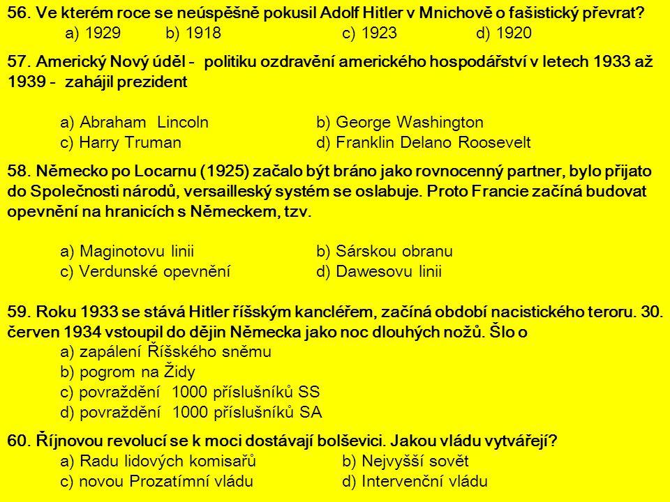 56. Ve kterém roce se neúspěšně pokusil Adolf Hitler v Mnichově o fašistický převrat