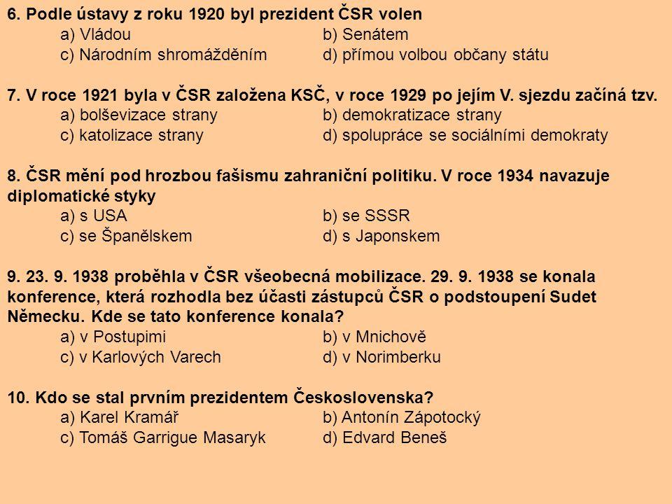6. Podle ústavy z roku 1920 byl prezident ČSR volen