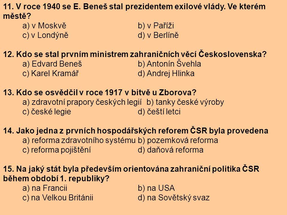 11. V roce 1940 se E. Beneš stal prezidentem exilové vlády