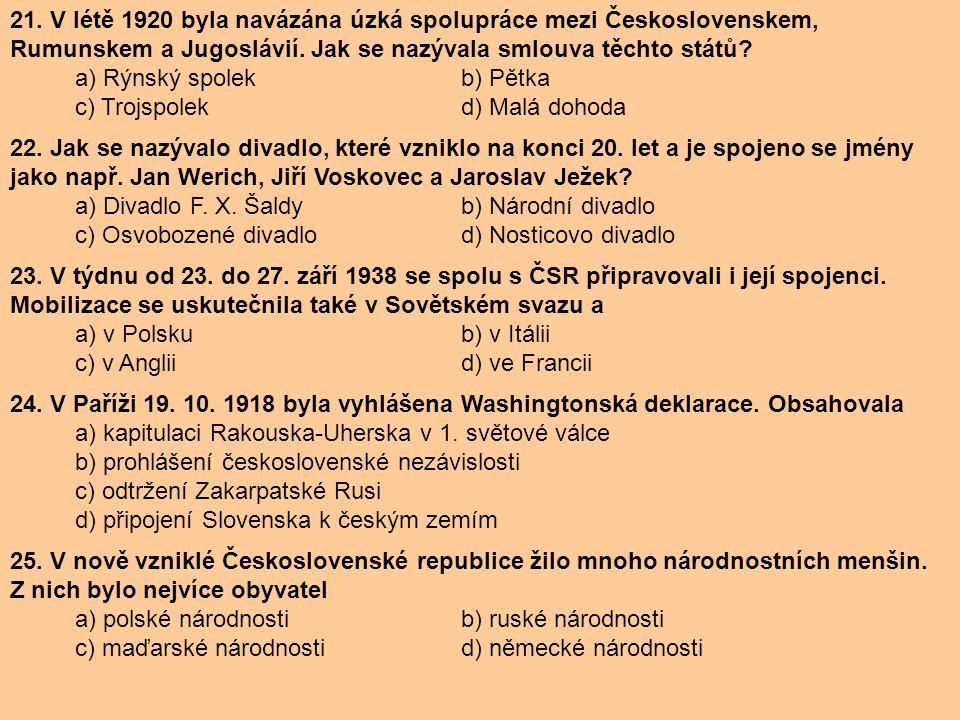 21. V létě 1920 byla navázána úzká spolupráce mezi Československem, Rumunskem a Jugoslávií. Jak se nazývala smlouva těchto států