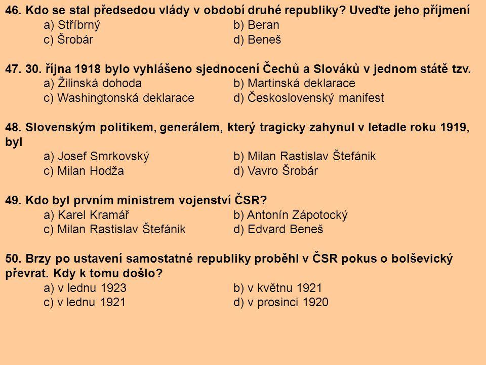 46. Kdo se stal předsedou vlády v období druhé republiky