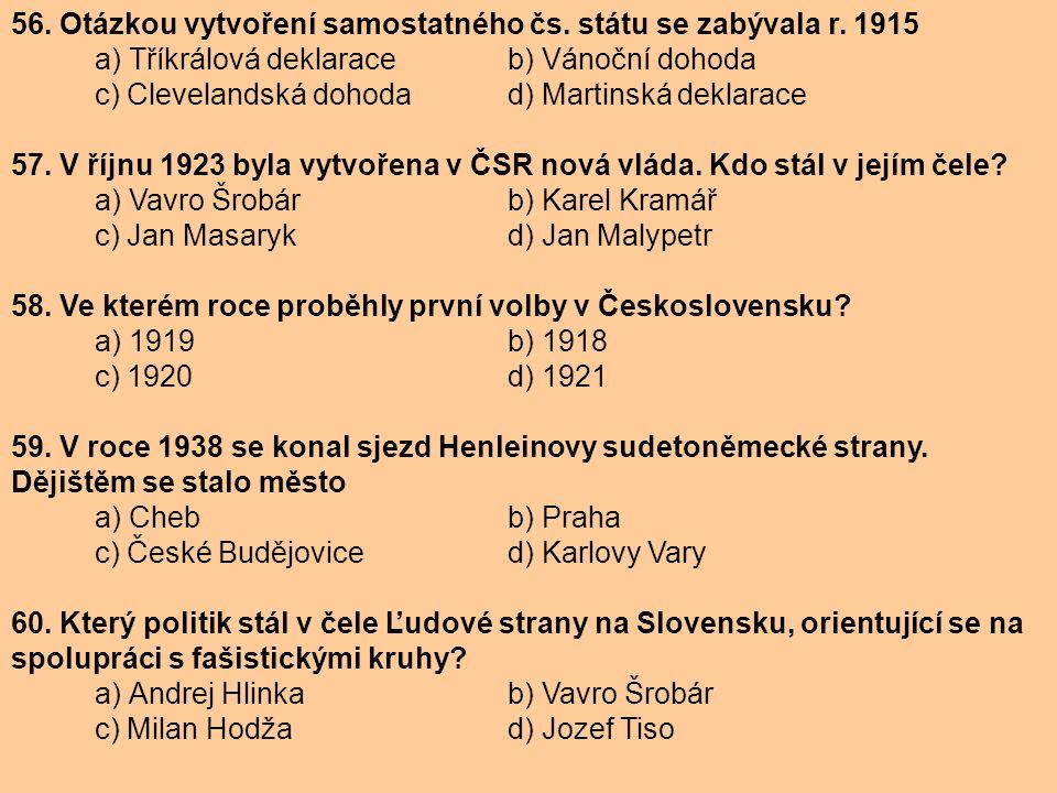 56. Otázkou vytvoření samostatného čs. státu se zabývala r. 1915