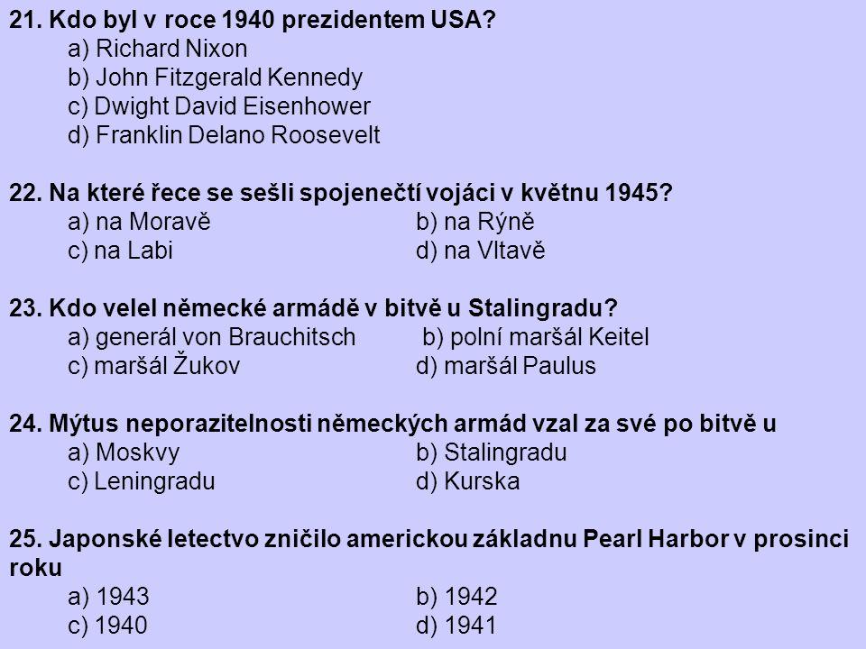 21. Kdo byl v roce 1940 prezidentem USA