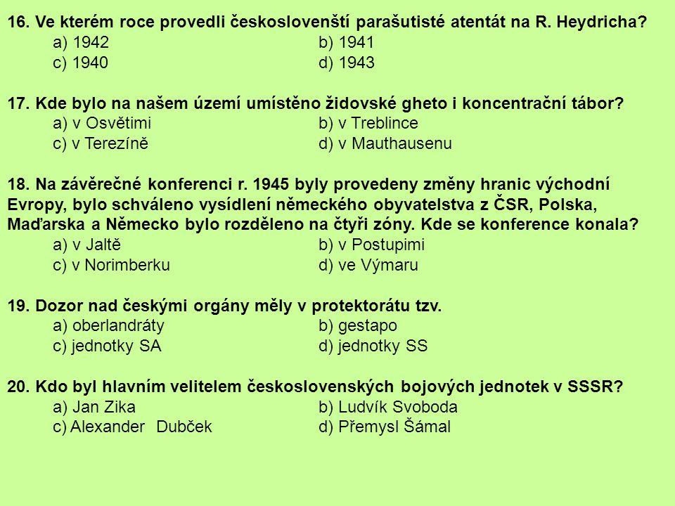 16. Ve kterém roce provedli českoslovenští parašutisté atentát na R