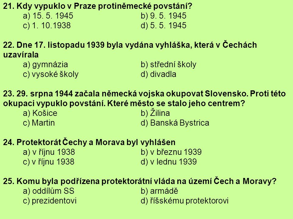 21. Kdy vypuklo v Praze protiněmecké povstání