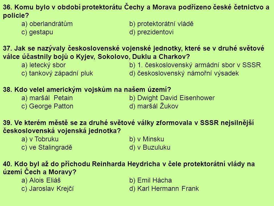 36. Komu bylo v období protektorátu Čechy a Morava podřízeno české četnictvo a policie