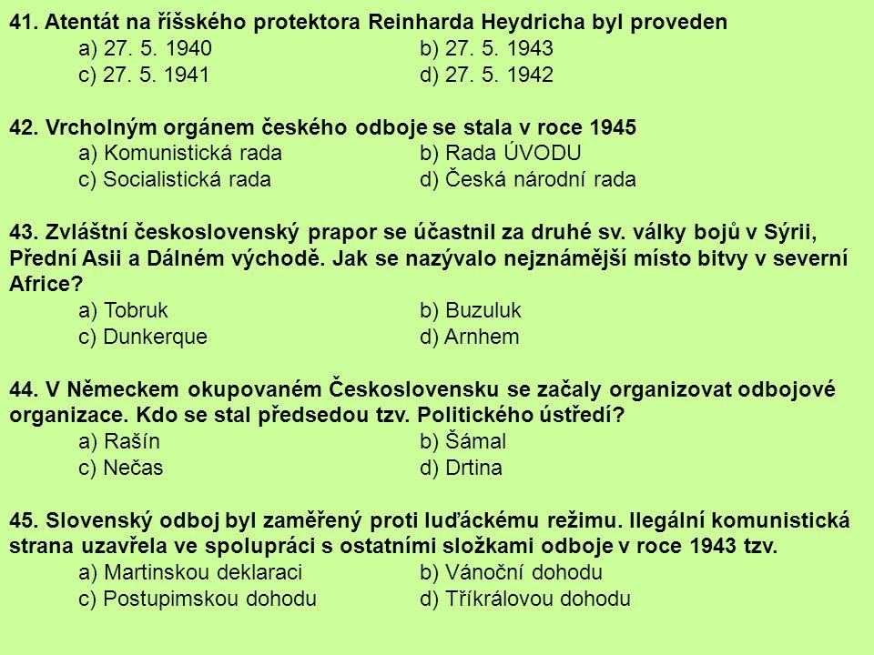 41. Atentát na říšského protektora Reinharda Heydricha byl proveden