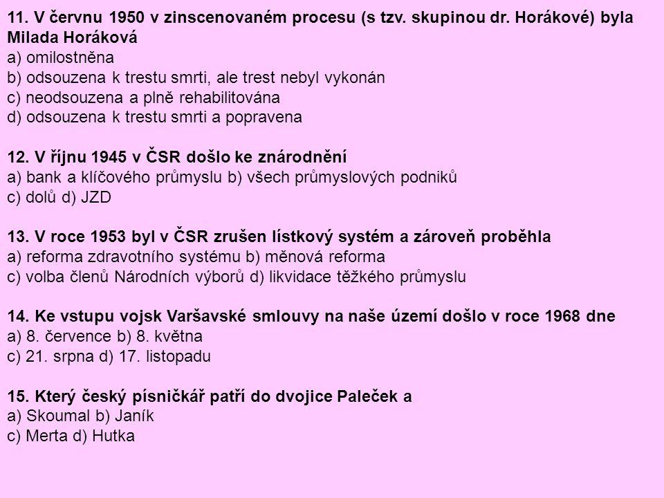 11. V červnu 1950 v zinscenovaném procesu (s tzv. skupinou dr
