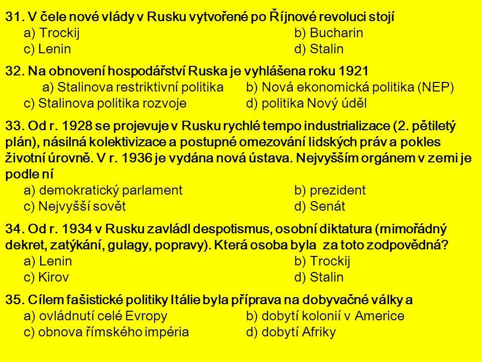 31. V čele nové vlády v Rusku vytvořené po Říjnové revoluci stojí