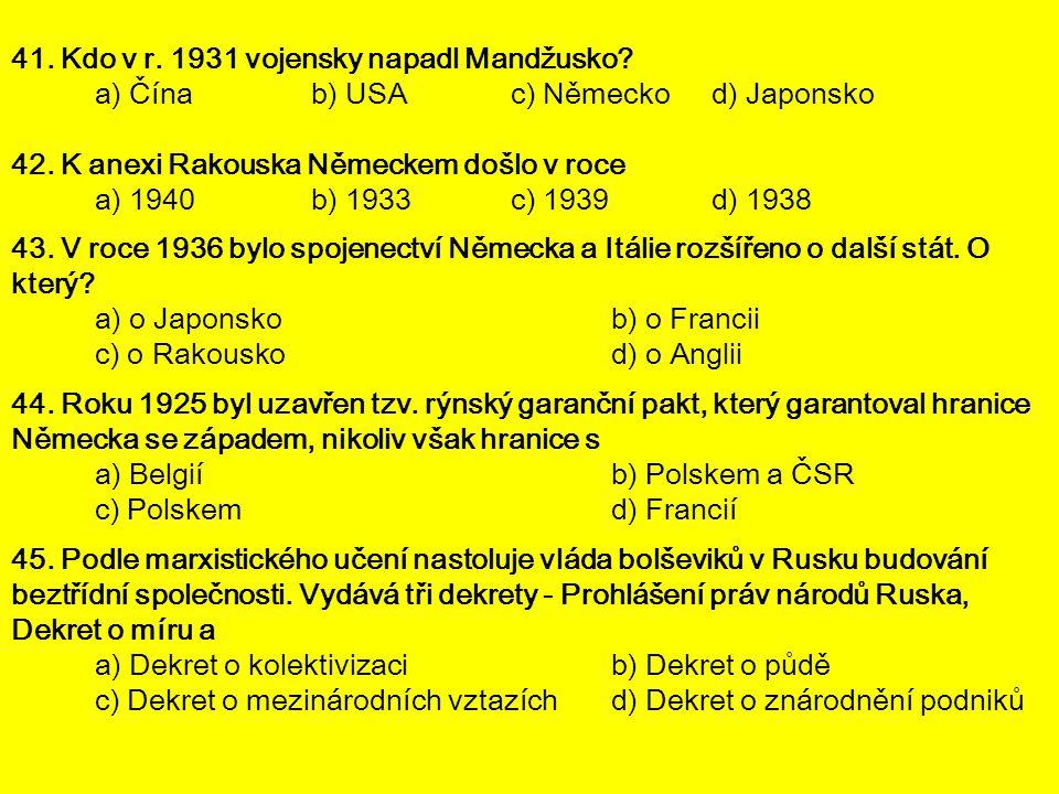 41. Kdo v r. 1931 vojensky napadl Mandžusko