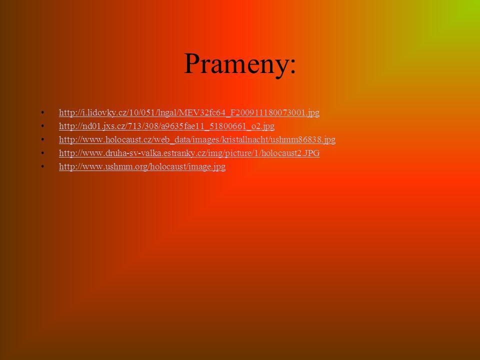Prameny: http://i.lidovky.cz/10/051/lngal/MEV32fc64_F200911180073001.jpg. http://nd01.jxs.cz/713/308/a9635fae11_51800661_o2.jpg.