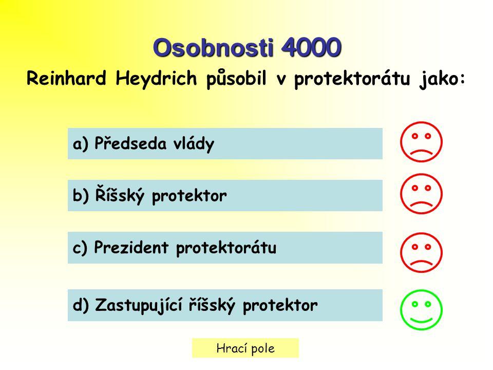 Reinhard Heydrich působil v protektorátu jako: