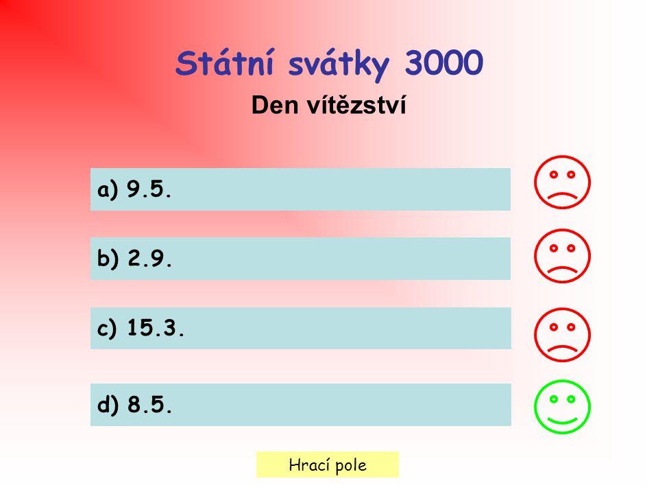 Státní svátky 3000 Den vítězství a) 9.5. b) 2.9. c) 15.3. d) 8.5.