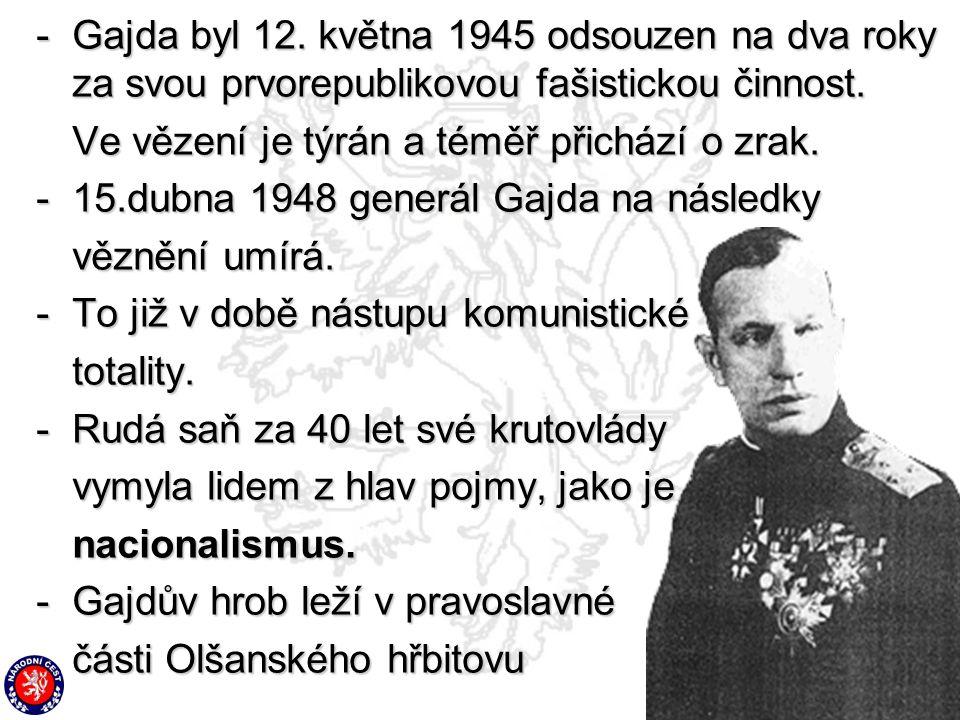 Gajda byl 12. května 1945 odsouzen na dva roky za svou prvorepublikovou fašistickou činnost.