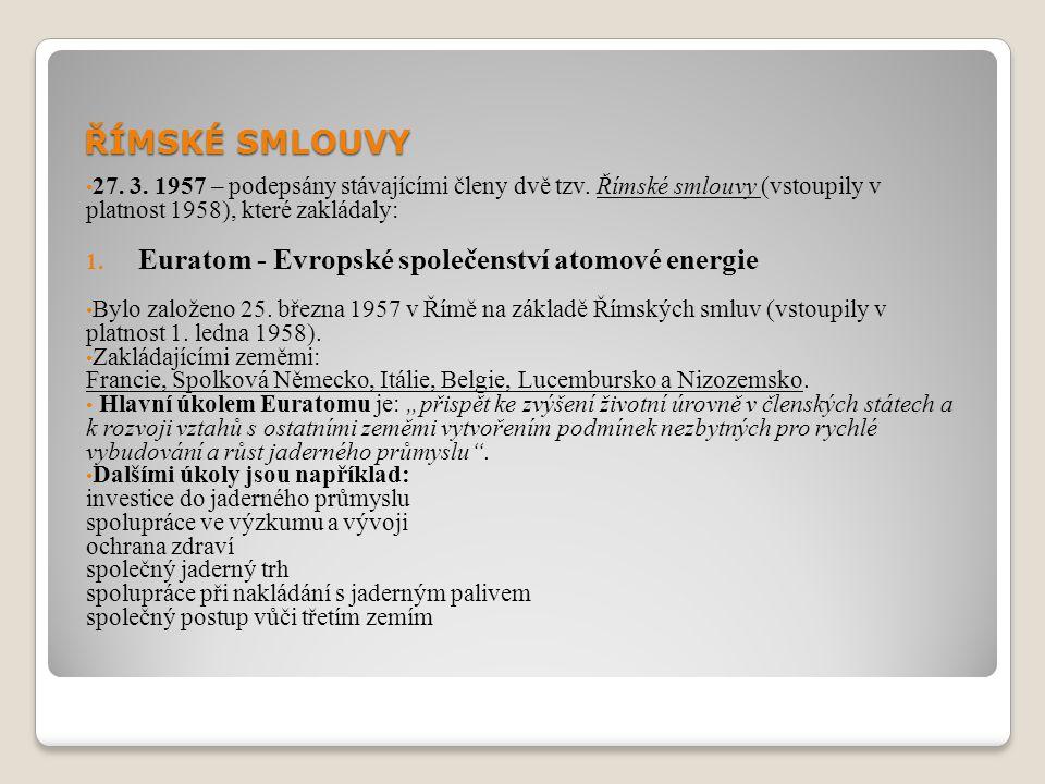 ŘÍMSKÉ SMLOUVY Euratom - Evropské společenství atomové energie