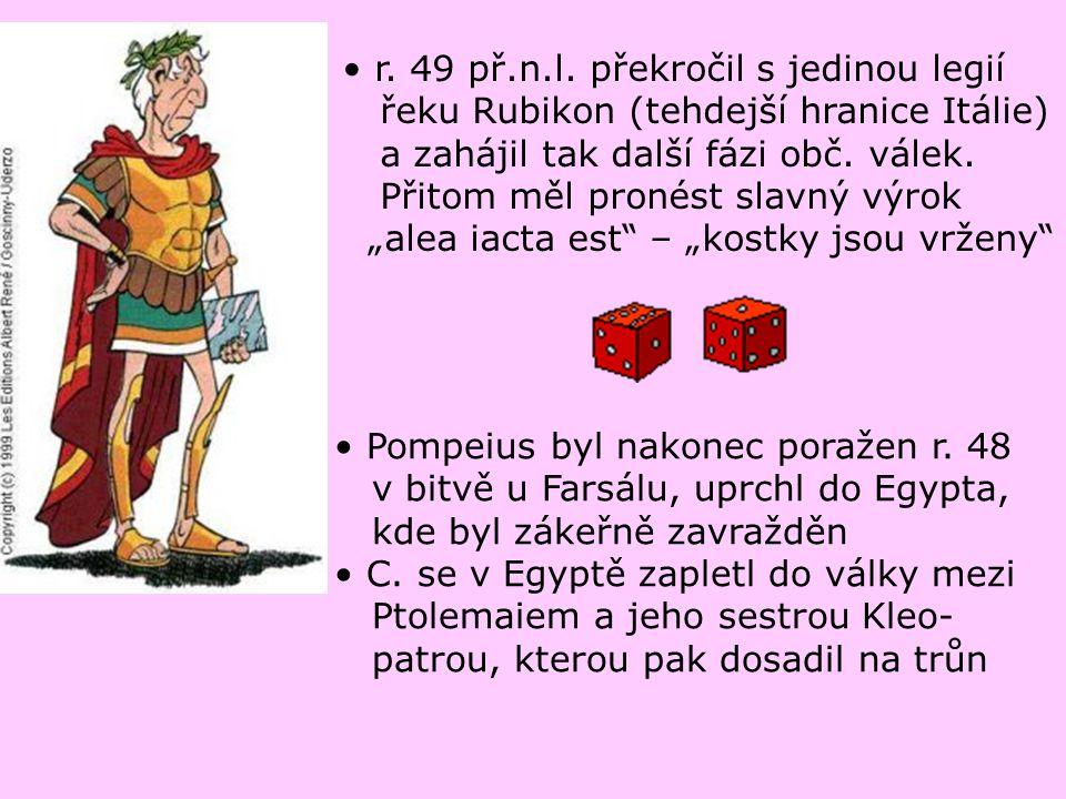 r. 49 př.n.l. překročil s jedinou legií