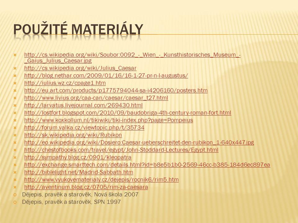 Použité materiály http://cs.wikipedia.org/wiki/Soubor:0092_-_Wien_-_Kunsthistorisches_Museum_-_Gaius_Julius_Caesar.jpg.